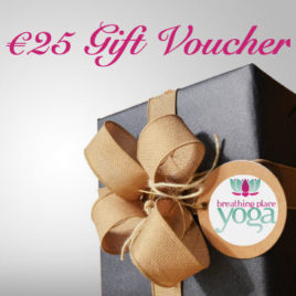€25 Gift Voucher to spend on yoga Pilates or Physical Therapy at Breathing Place Yoga