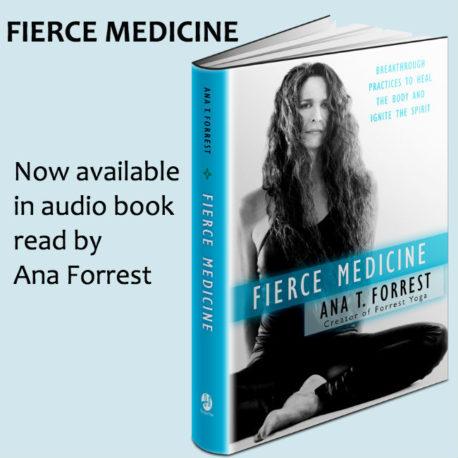 Fierce Medicine Ana T Forrest